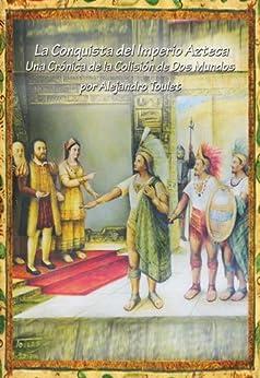 La Conquista del Imperio Azteca Descargar Epub