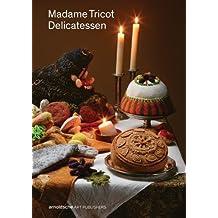 Madame Tricot: Delicatessen