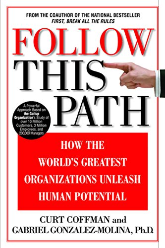 Follow This Path: How the World's Greatest Organizations Drive Growth by Unleashing Human Potential (English Edition)