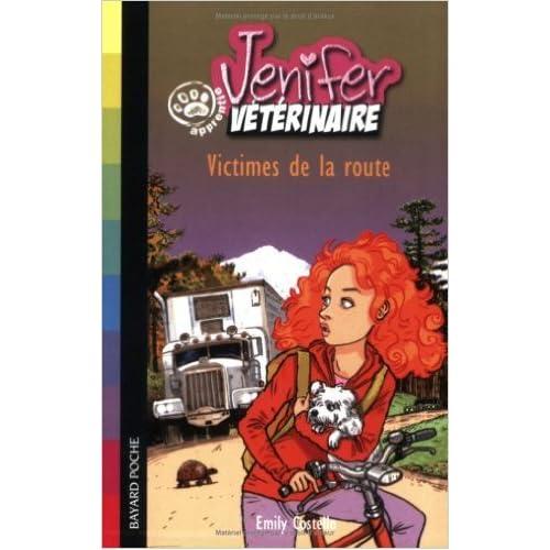 Jenifer apprentie vétérinaire : Victimes de la route de Emily Costello,Christian Heinrich (Illustrations),Ariel Marinie (Traduction) ( 23 novembre 2006 )