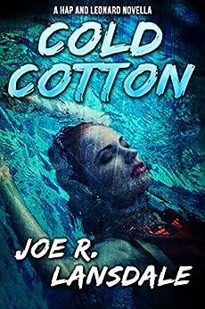 Cold Cotton: A Hap and Leonard Novella (Hap and Leonard Series) (English Edition)