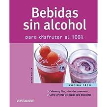 Bebidas sin alcohol. Para disfrutar al 100% (Cocina fácil)