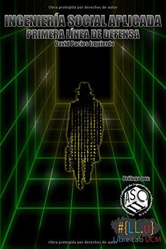 Portada del libro Ingeniería Social Aplicada: Primera línea de defensa (Hacking & Deep Web)