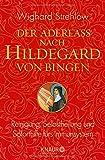 Der Aderlass nach Hildegard von Bingen: Reinigung, Selbstheilung und Soforthilfe fürs Immunsystem