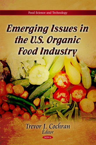 Emerging Issues in the U.S. Organic Food Industry (Food Science and Technology)