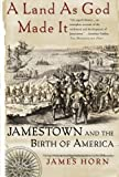 A Land As God Made It: Jamestown and the Birth of America by James Horn (2006-09-26)