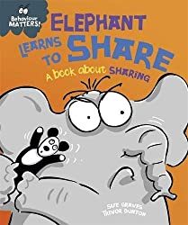 Elephant Learns to Share - A book about sharing (Behaviour Matters)