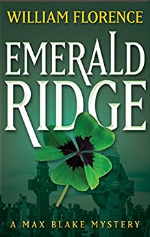 Emerald Ridge: A Max Blake Mystery (English Edition) di [Florence, William]