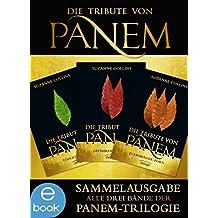 Die Tribute von Panem. Gesamtausgabe: Alle drei Bände der Panem-Trilogie