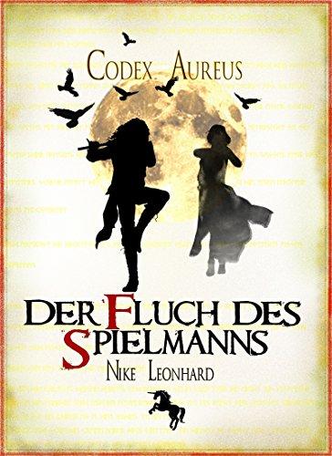 Der Fluch des Spielmanns (Codex Aureus 3) von [Leonhard, Nike]