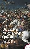 Les batailles qui ont changé l'histoire