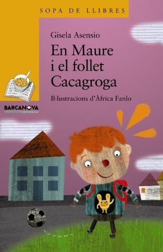 En Maure i el follet Cacagroga (Llibres Infantils I Juvenils - Sopa De Llibres. Sèrie Groga)
