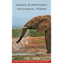 Addo Elephant National Park (Leoa's Photography and Travel Adventures Book 1) (English Edition)