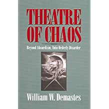 [Theatre of Chaos: Beyond Absurdism, into Orderly Disorder] (By: William W. Demastes) [published: February, 2005]