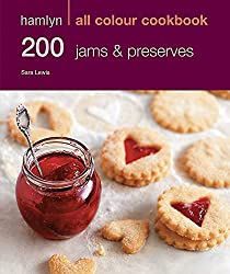 Hamlyn All Colour Cookery: 200 Jams & Preserves: Hamlyn All Colour Cookbook
