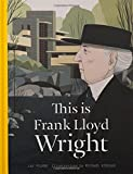 This is Frank Lloyd Wright (Artists' Monographs)