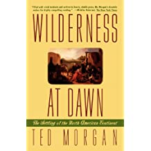 Wilderness at Dawn: The Settling of the North American Continent