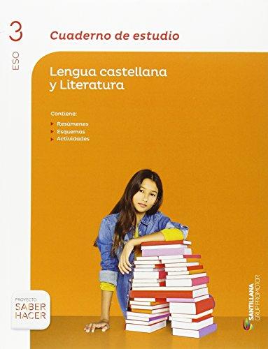 CUADERNO DE ESTUDIO LENGUA CASTELLANA Y LITERATURA 3 ESO SABER HACER - 9788490470084