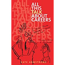 All This Talk About Careers: Conversations About Careers