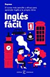 Inglés fácil: El curso más sencillo y eficaz para aprender inglés a tu propio ritmo (IDIOMAS)