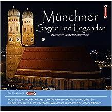 Münchner Sagen und Legenden. München Stadtsagen und Geschichte (CD-Digipack) (Stadtsagen / Die schönsten deutschen Sagen als Hörbuch)
