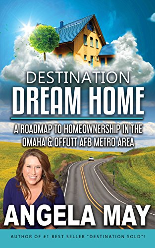 Destination Dream Home: A Roadmap to Homeownership in the Omaha & Offutt AFB Metro Area (English Edition)