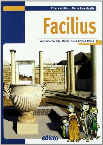 Facilius. Avviamento allo studio della lingua latina. Con espansione online. Per la Scuola media
