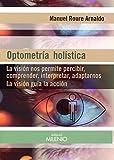 Optometría holística: La visión nos permite percibir, comprender, interpretar, adaptarnos. La visión guía la acción (Alfa)