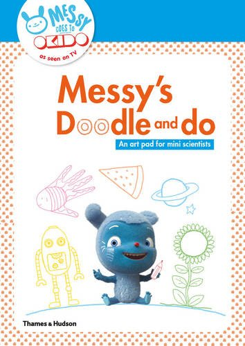 Messy's Doodle and Do: An Art Pad for Mini Scientists (Messy Goes to Okido Activity)