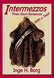 Intermezzos: Three Short Romances with a Twist (English Edition)