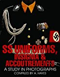 SS UNIFORMS INSIGNIA & ACCOUTREMENTS: A Study in Photographs (Schiffer Military History) by A HAYES HAYES (2004-09-10)
