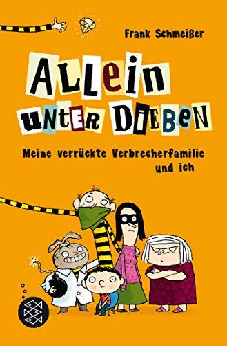 (Allein unter Dieben – Meine verrückte Verbrecherfamilie und ich)