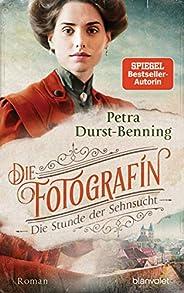 Die Fotografin - Die Stunde der Sehnsucht: Roman (Fotografinnen-Saga 4)