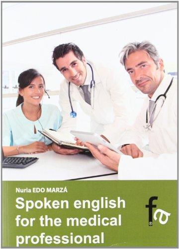 Spoken English For The Medical Professional (Administracion - Empresa) por Nuria Edo Marza