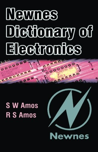 Newnes Dictionary of Electronics by S W Amos (2002-04-08)