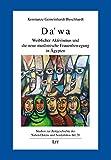 Dawa: Weiblicher Aktivismus und die neue muslimische Frauenbewegung in Ägypten