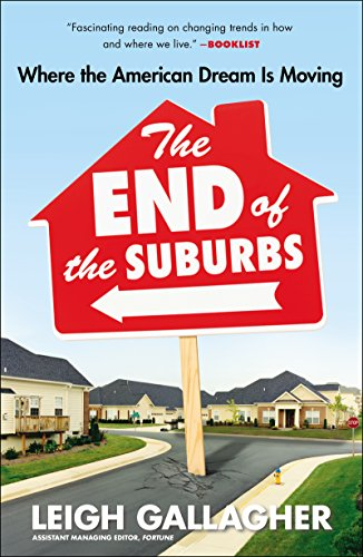 The End of the Suburbs: Where the American Dream Is Moving (English Edition)