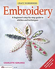 Embroidery: A Beginner's Step-By-Step Guide to Stitches and Techni