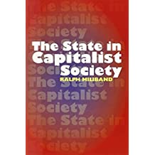 The State in Capitalist Society by Ralph Miliband (2009-09-01)