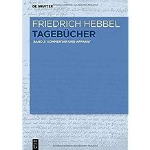 Friedrich Hebbel: Tagebücher: Kommentar und Apparat: Band 2: Kommentar und Apparat