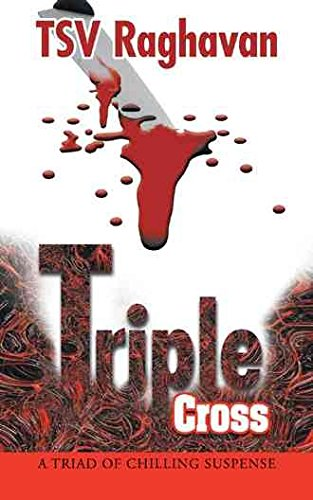 [(Triple Cross : A Triad of Chilling Suspense)] [By (author) Tsv Raghavan] published on (October, 2013)