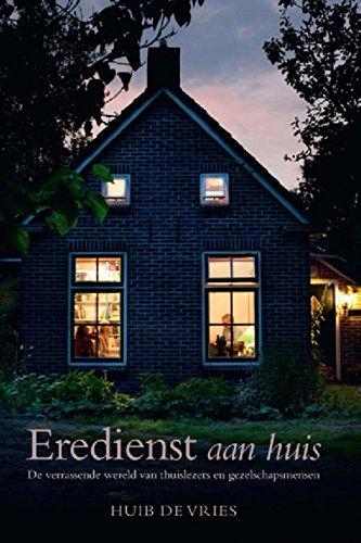 Eredienst aan huis (Dutch Edition)