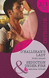 O'halloran's Lady: O'Halloran's Lady / Seduction Under Fire (Mills & Boon Intrigue)
