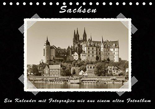 Sachsen (Tischkalender 2019 DIN A5 quer): Ein Kalender mit Fotografien wie aus einem alten Fotoalbum...