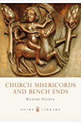 Church Misericords and Bench Ends (Shire Library Book 230) Kindle Edition