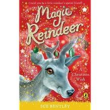 Magic Reindeer: A Christmas Wish