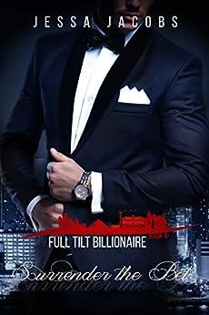 Surrender the Bet: A Billionaire Romance (Full Tilt Billionaire Book 4) by [Jacobs, Jessa]