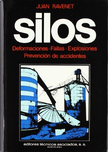 Silos. Tomo I I : Deformaciones. Fallas. Explosiones por Juan Ravenet Catalán