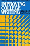 Improving College Writing: A Book of Exercises by James A. Reinking (1981-04-30)