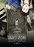 Miss Peregrine. La casa dei ragazzi speciali. Graphic novel
